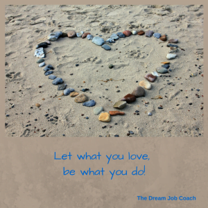 Let what you love,be what you do!