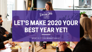 Background has a group of people having a fun meeting around a large desk. Purple banner overlay with the words: LET'S MAKE 2020 YOUR BEST YEAR YET. What is it that you really want?